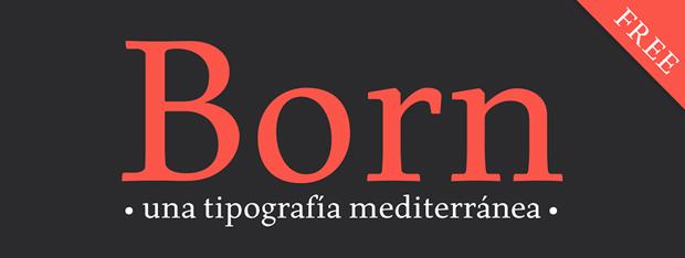 01 Born tipografia Born, una tipo gratuita con carácter mediterráneo