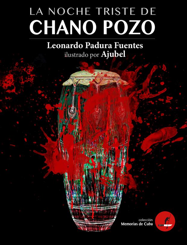 La noche triste de Chano Pozo, portada ilustrada por Ajubel