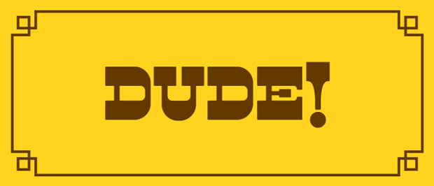 fuente display – Dude