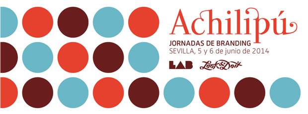 Achilipú – Jornadas de branding en Sevilla