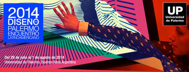 Encuentro Latinoamericano de Diseño 2014 – Universidad de Palermo Buenos Aires