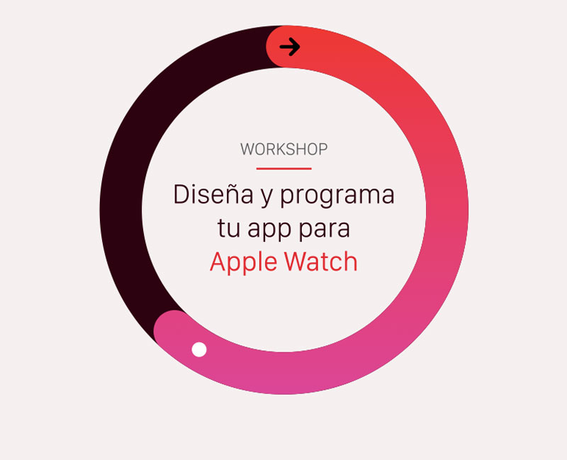 Workshop: Diseña y programa tu app para Apple Watch
