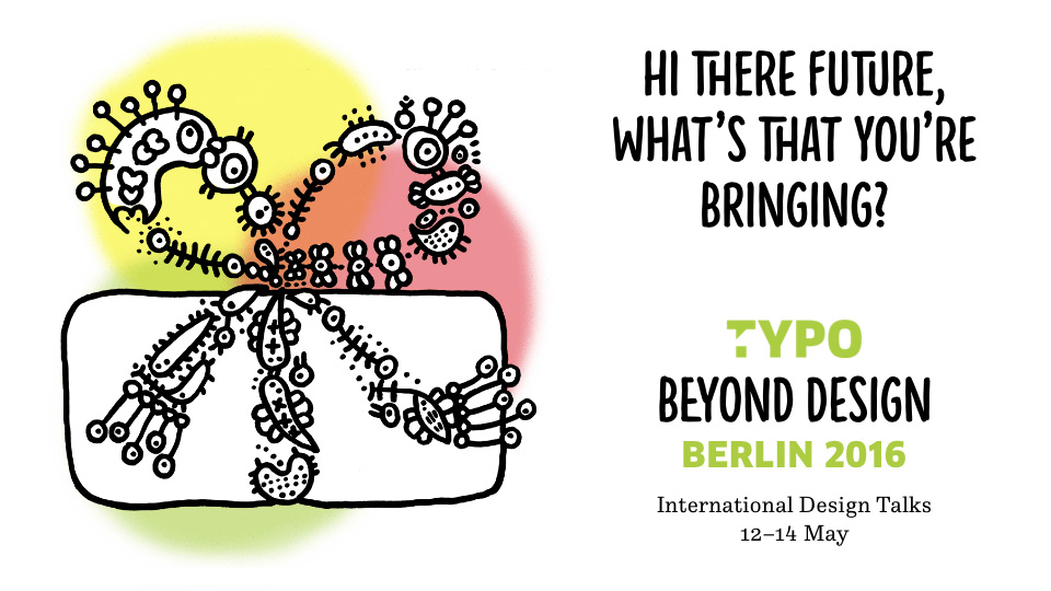 TYPO Berlin 2016: 'Beyond Design'