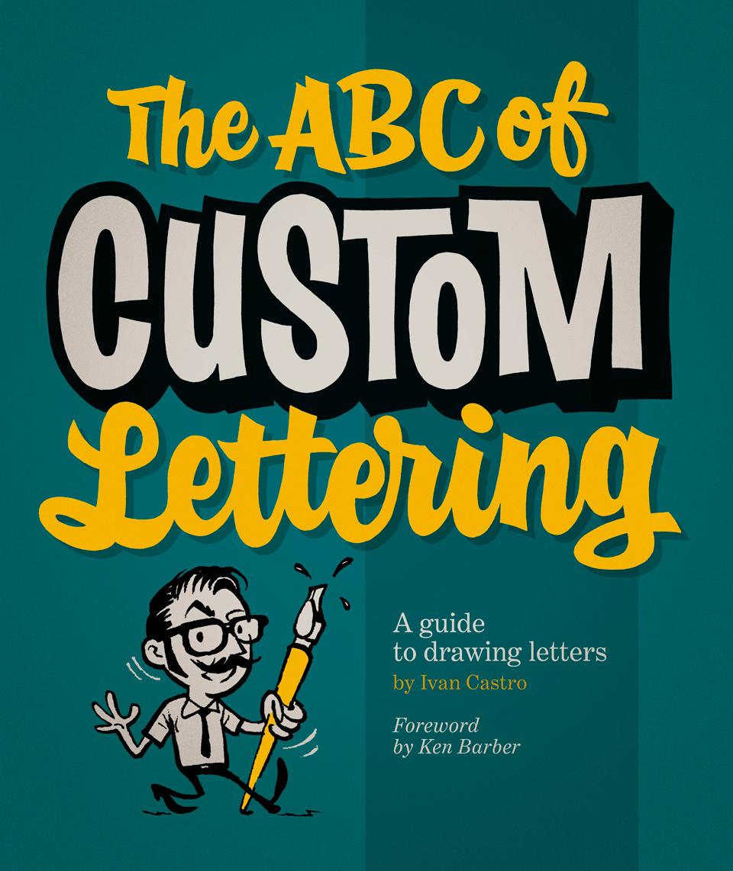 Cómo crear letras dibujadas a mano: The ABC of Custom Lettering por Iván Castro