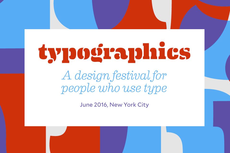Typographics vuelve, en su edición de 2016, a llenar New York de tipografía