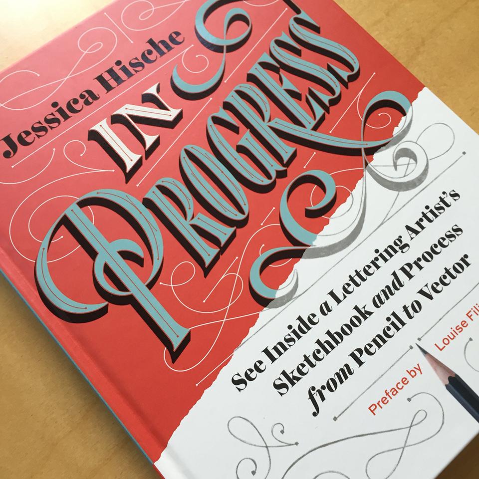 'In progress': guía práctica del lettering de la mano de Jessica Hirsche