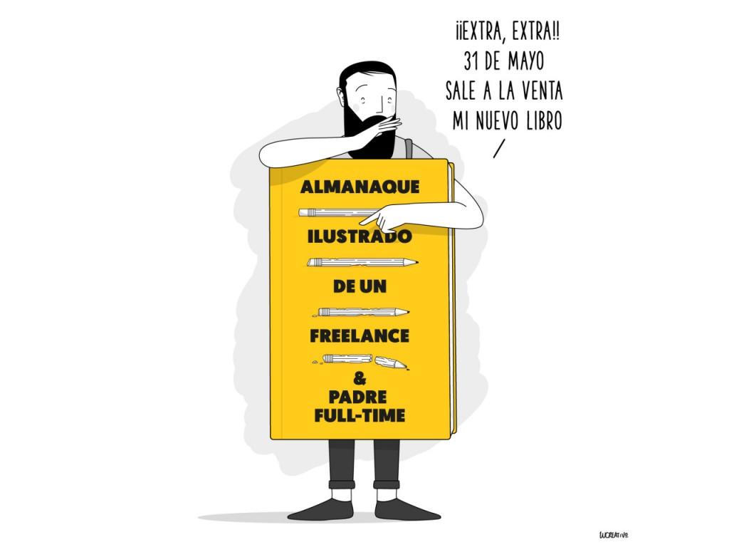 Almanaque Ilustrado de un Freelance & Padre Full-time: las nuevas 'ifrustraciones' de Lucreativo - ilustración con portada del libro