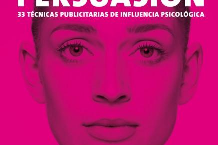 'Persuasión. 33 técnicas publicitarias', un manual que analiza los secretos de la publicidad