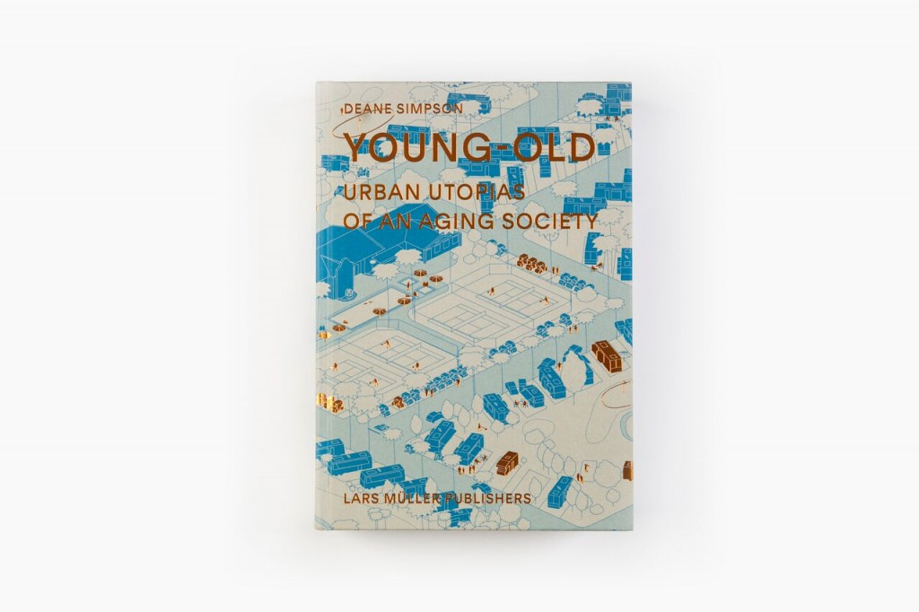 Young-Old. Urban Utopias of an Aging Society