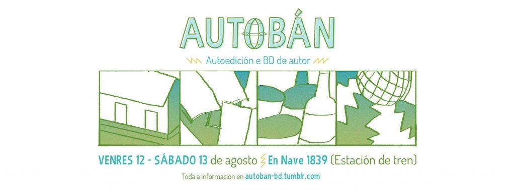 Si lo tuyo es la autoedición y el cómic de autor, tu festival es Autobán 2016-cartel