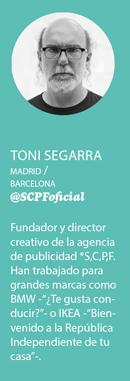 «Entre los creativos produce repugnancia hablar de dinero», Toni Segarra - perfil