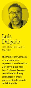 «Siempre negociamos las tarifas nosotros, pero la primera cifra y la decisión final la tienen nuestros artistas», Luis Delgado de The Mushroom Co.