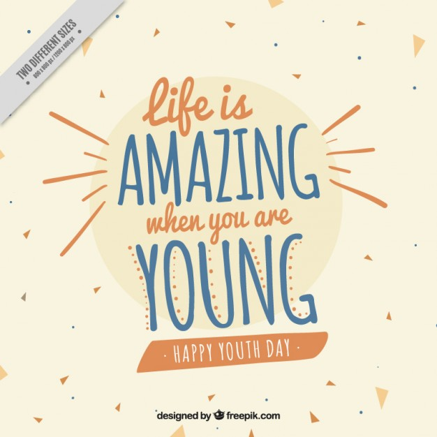 'Life is amazing when you are young'