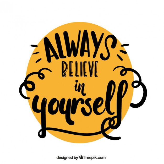 'Always believe in yourself'