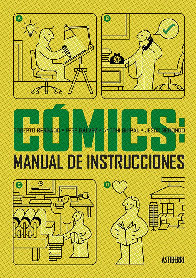 Cómics: manual de instrucciones, de Astiberri Ediciones, es una guía completa que aborda todo el proceso de realización de un cómic desde su concepción hasta su puesta a la venta.