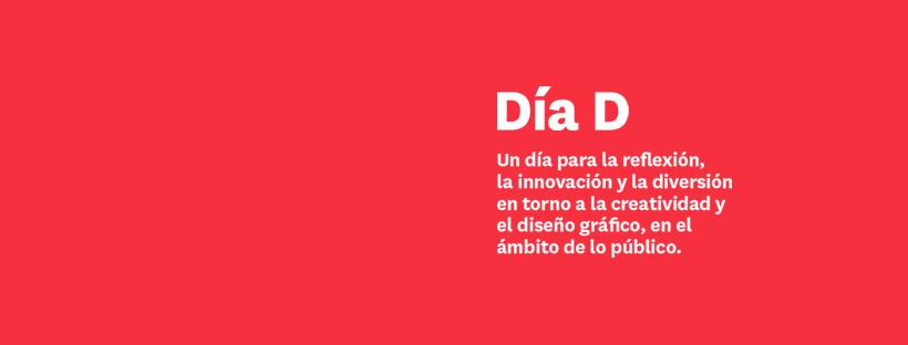 Nace el Día D, un evento de comunicación gráfica que propone una mirada reflexiva sobre el diseño público - 1
