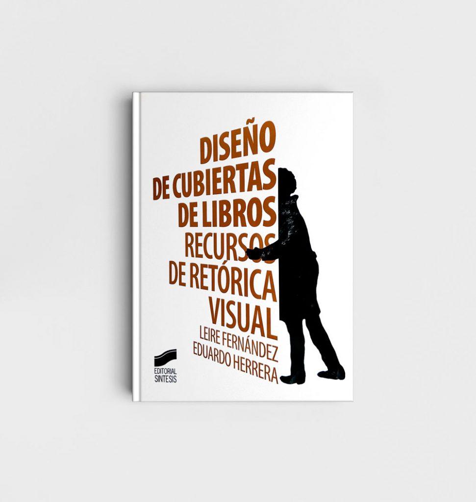 'Diseño de cubiertas de libros. Recursos de retórica visual', uno de los libros para creativos