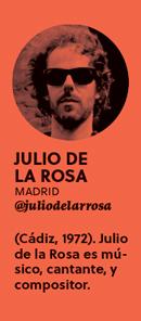 «Creo que la creatividad, en mayúsculas, no existe», Julio de la Rosa - perfil