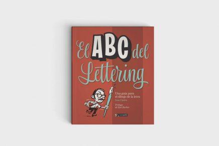 El ABC del lettering.Una guía para el dibujo de la letra, por Iván Castro