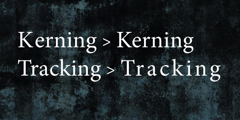 ¿Qué es el kerning? ¿Qué es el traking?: aprende a diferenciarlos