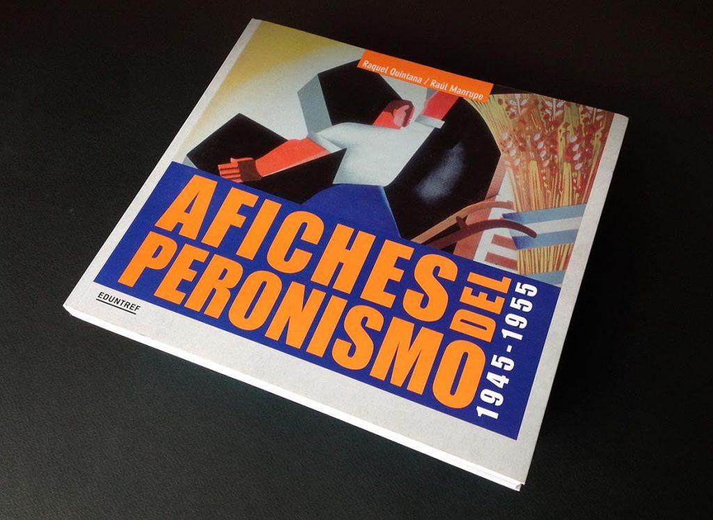 Afiches del Peronismo, el archivo general de la nación gráfica peronista
