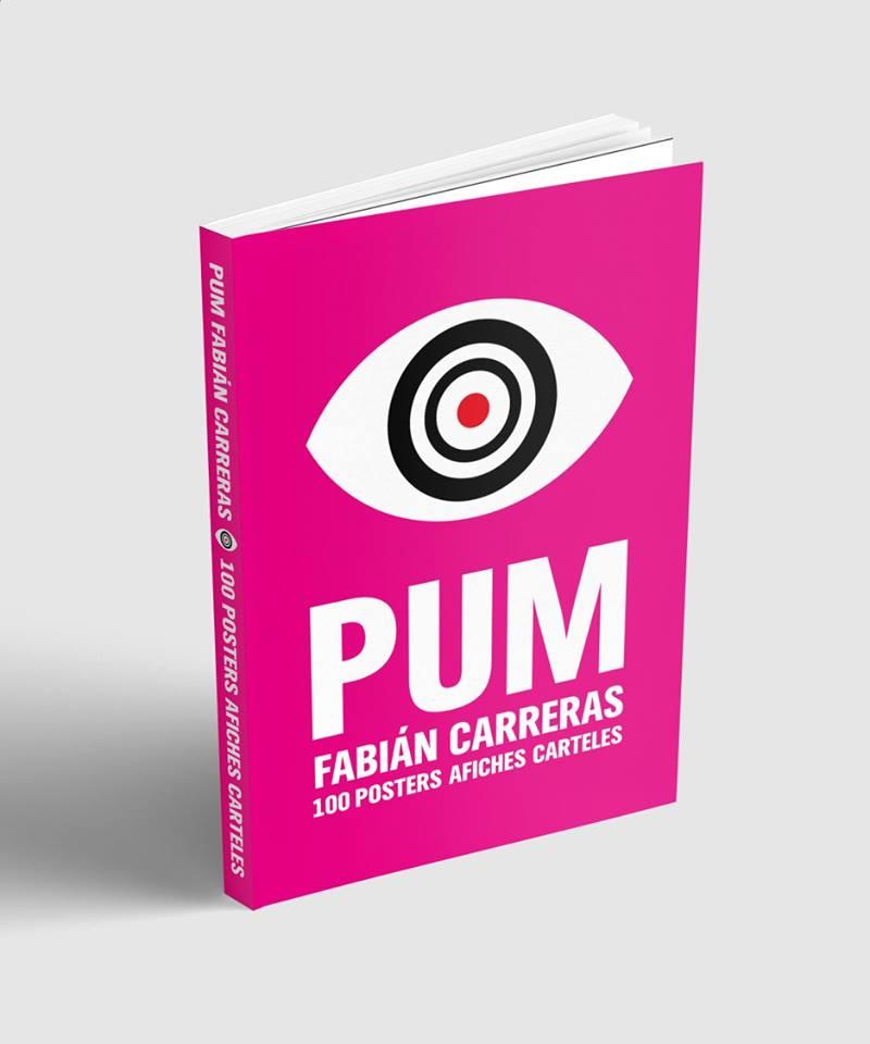 Libro PUM,100 Afiches 10 estrategias, de Fabián Carreras.