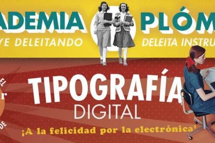 La Academia Plómez regresa con un nuevo curso de tipografía digital en 2018