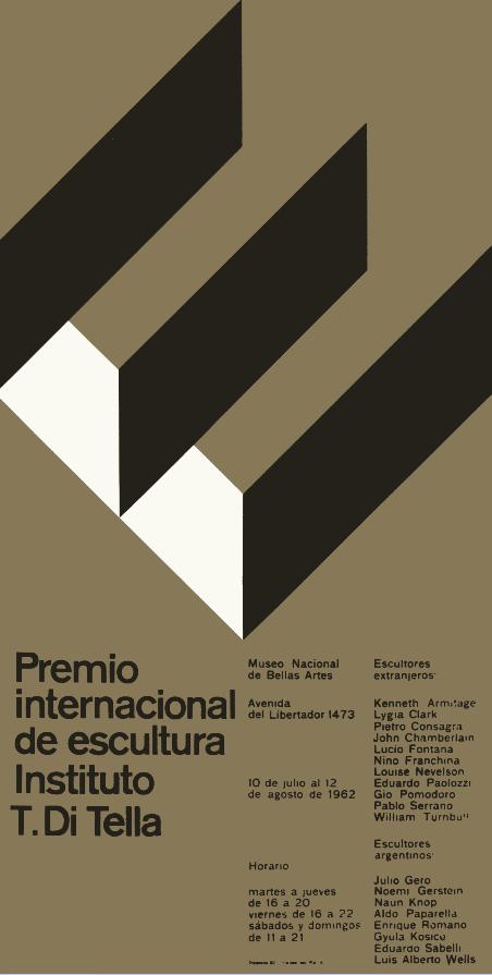 """Impacto """"En mi caso el descubrimiento del Instituto Di Tella fue de muy joven, a los 19 años cuando vi el afiche del Premio Internacional de Escultura (1962) en la calle, diseñado por Distéfano."""" Rubén Fontana."""