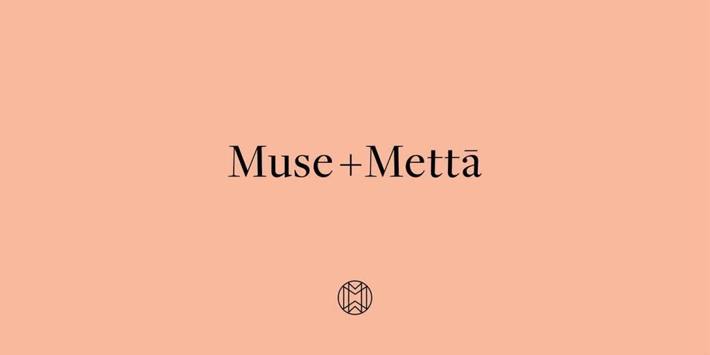 Muse + Mettā