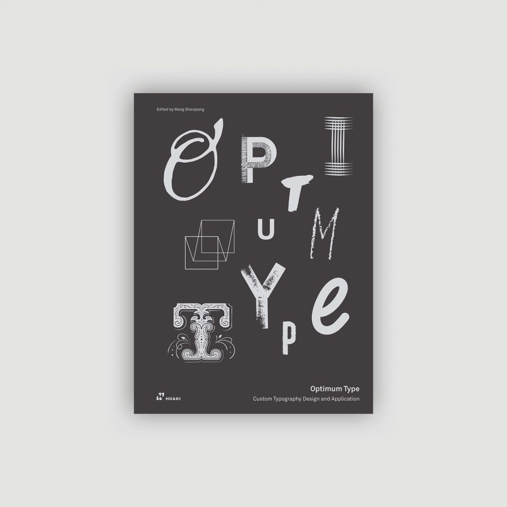 Optimum Type. Custom Typography Design and Application, de Wang Shaoqiang.