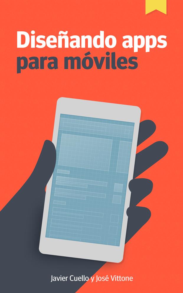 Diseñando apps para móviles, el eBook que te servirá de guía