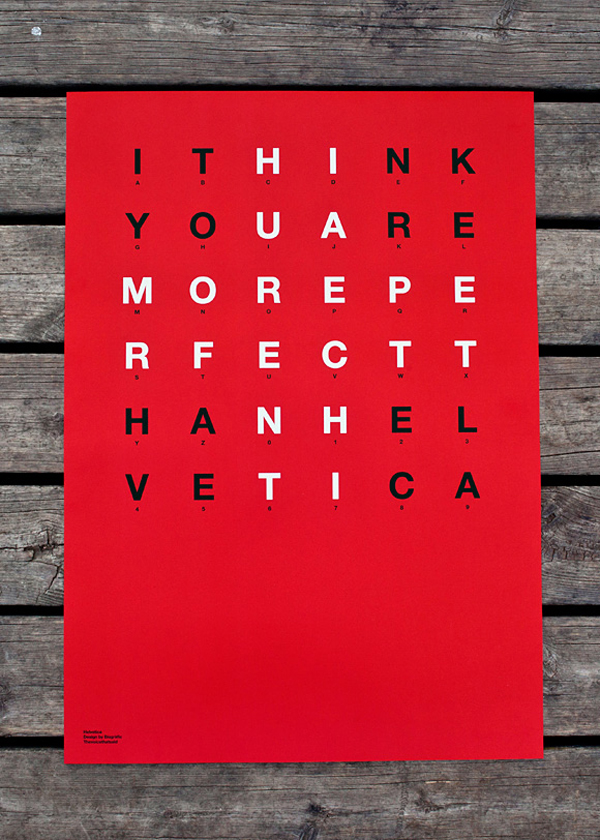 Bisgràfic, póster I think you are more perfect than Helvetica